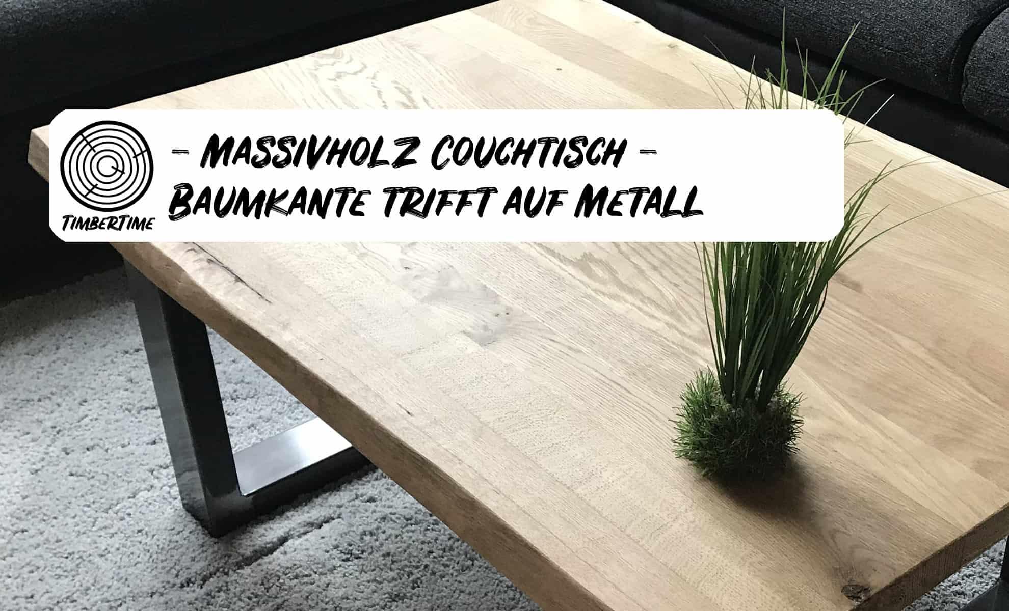 Massivholz Couchtisch Selber Bauen Eiche Mit Baumkante Trifft