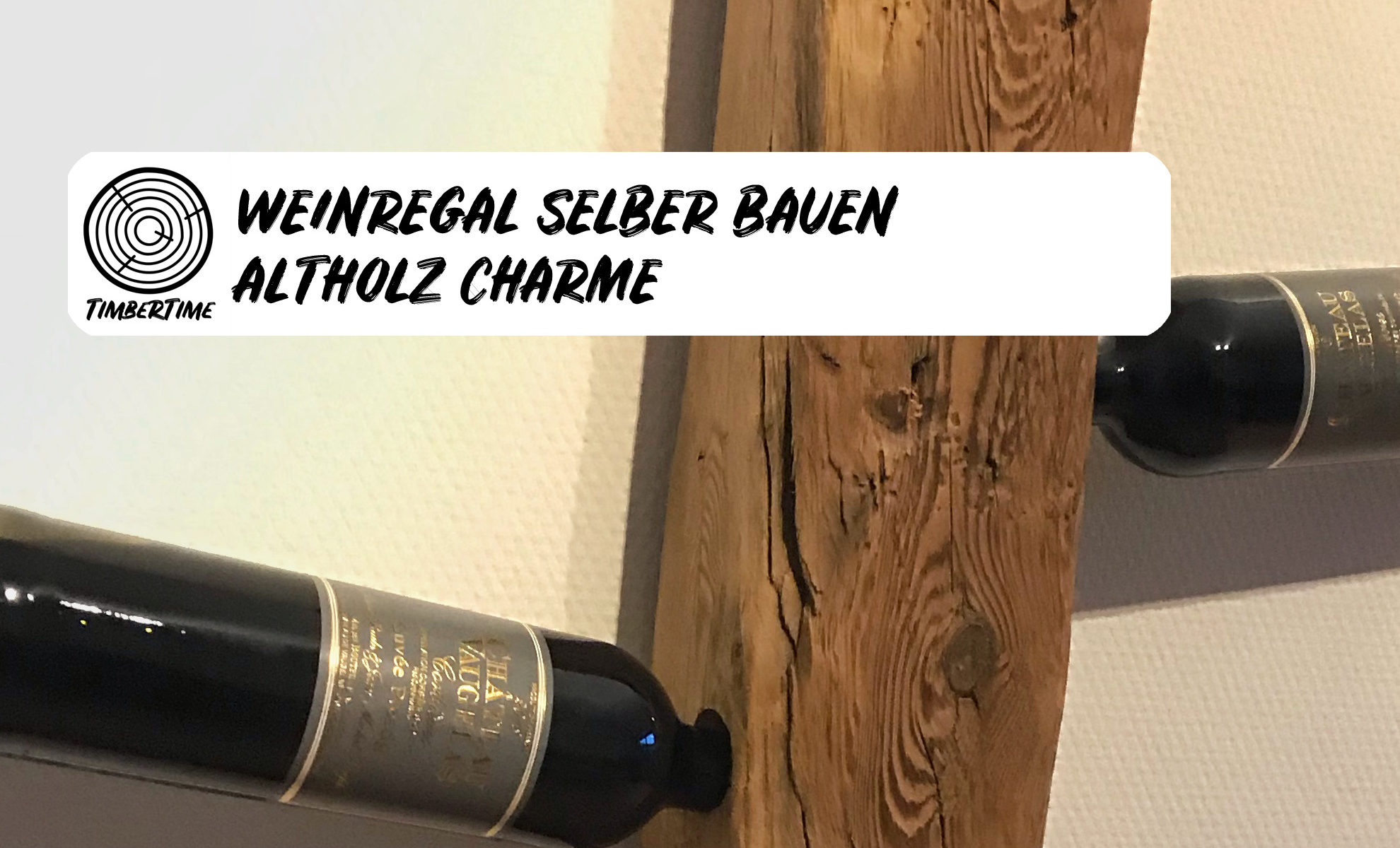 Altholz Weinregal Selber Bauen Diy Altholz Weinregal