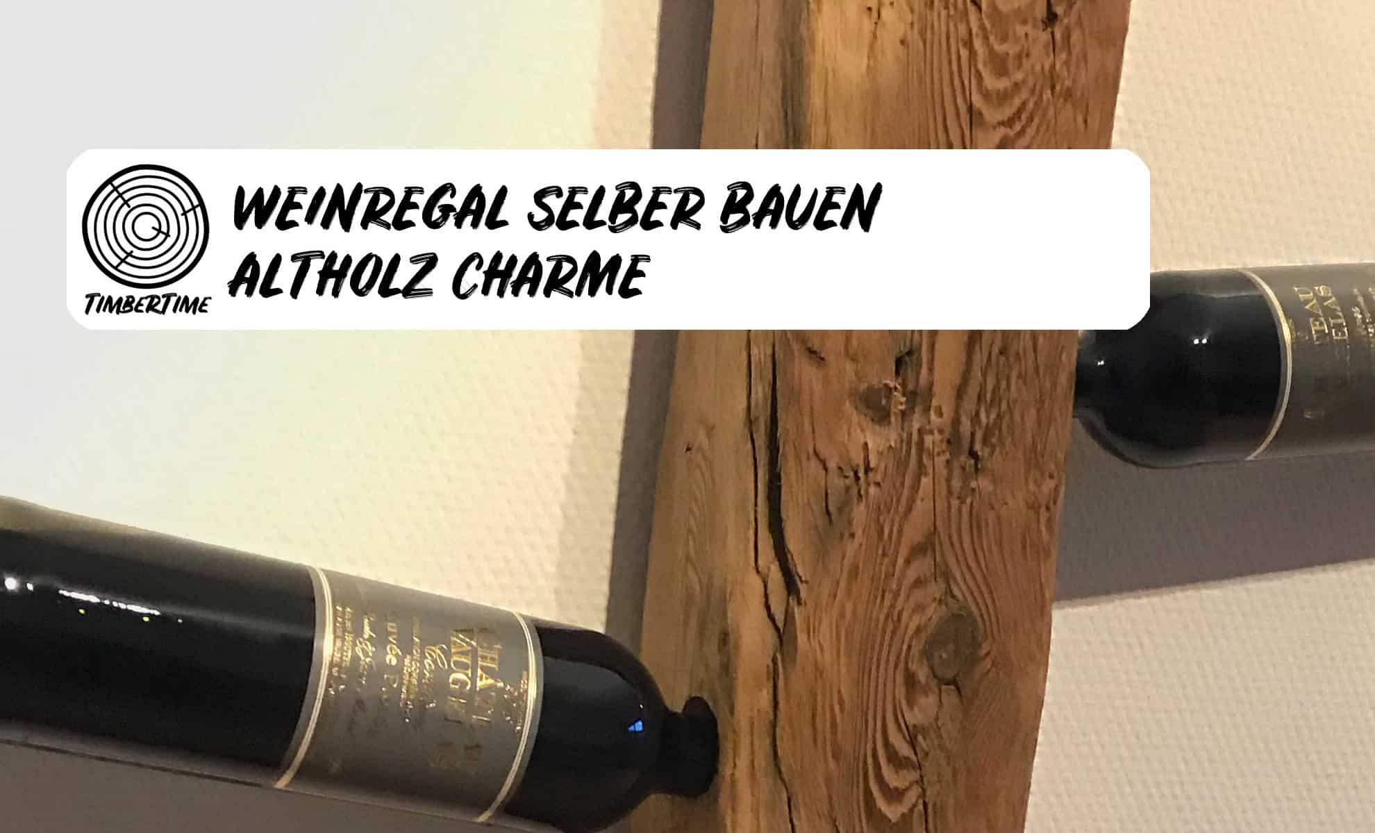 Altholz Weinregal selber bauen