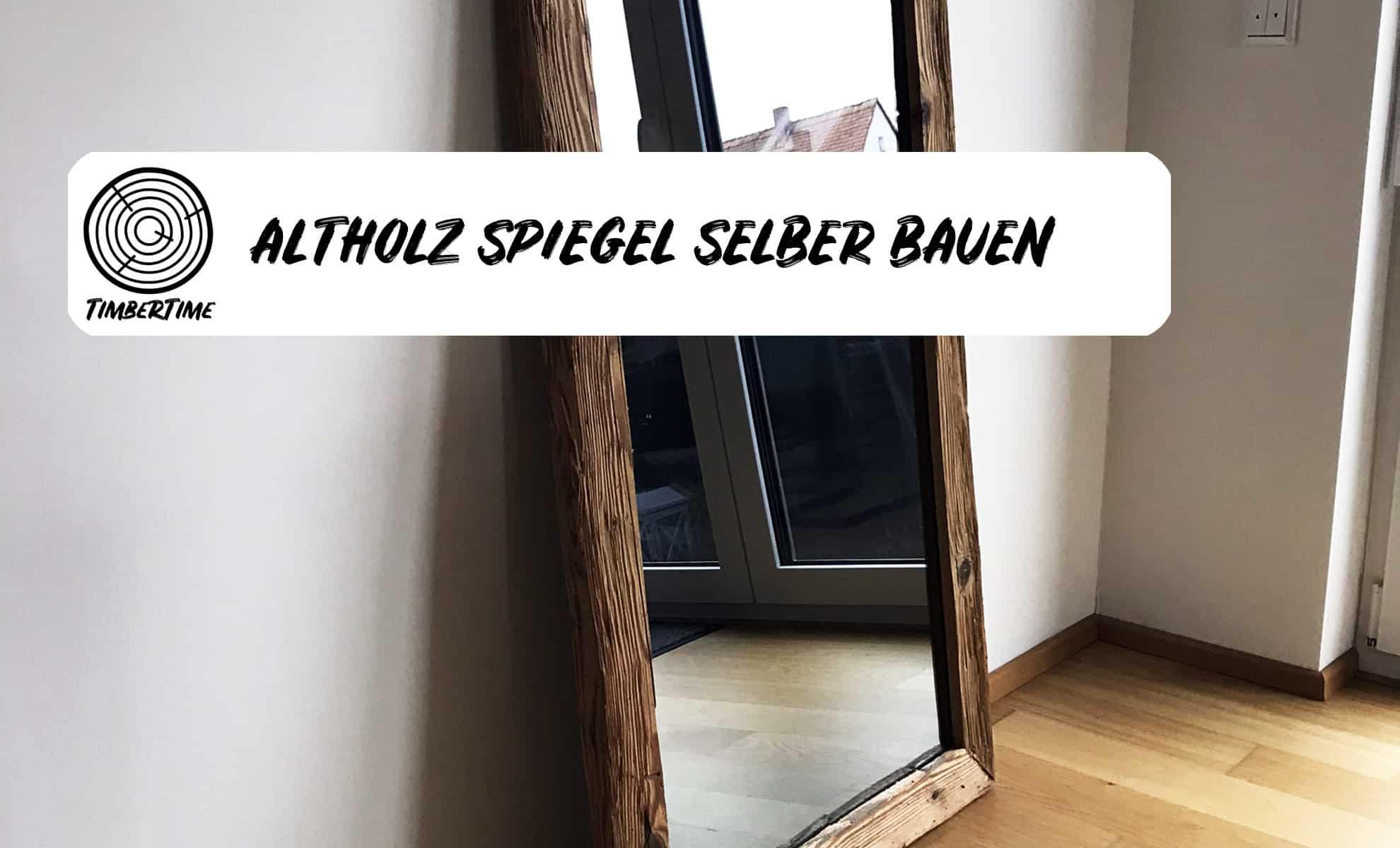 Altholz Spiegel selber bauen