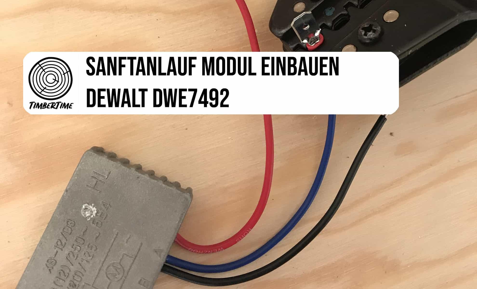 dewalt dwe 7492 soft start Modul einbauen